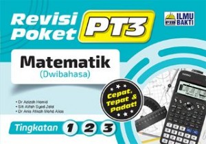 TINGKATAN 1-3 REVISI POKET PT3 MATEMATIK(DWIBAHASA)