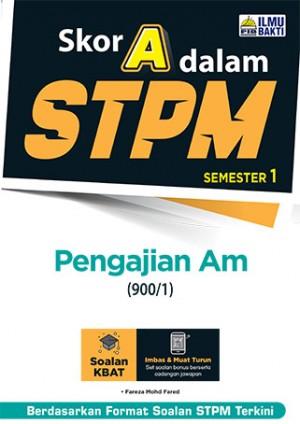 Skor A Dalam STPM Pengajian Am (900/1) Semester 1