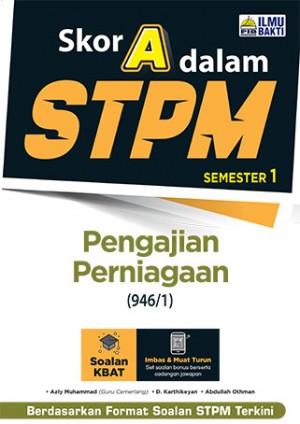 Skor A Dalam STPM Pengajian Perniagaan (946/1) Semester 1