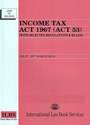 INCOME TAX ACT 1967 (ACT 53) [WITH SELEC
