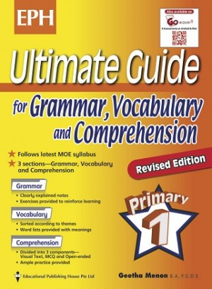 Primary 1 Ultimate Guide for Grammar, Vocabulary and Comprehension Revsised Edition
