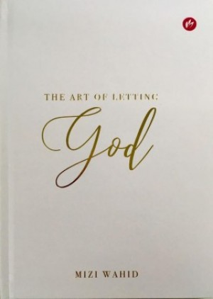 THE ART OF LETTING GOD