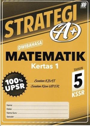 Tahun 5 Strategi A+ Matematik (Kertas 1)(Dwibahasa)