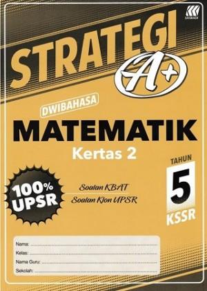 Tahun 5 Strategi A+ Matematik (Kertas 2)(Dwibahasa)