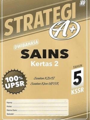 Tahun 5 Strategi A+ Sains (Kertas 2)(Dwibahasa)