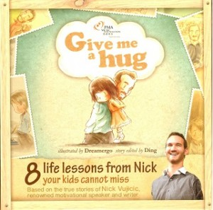 GIVE ME A HUG: LESSONS FROM NICK VUJICIC