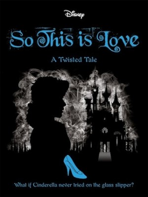 Disney Twisted Tales Cinderella: So, This Is Love