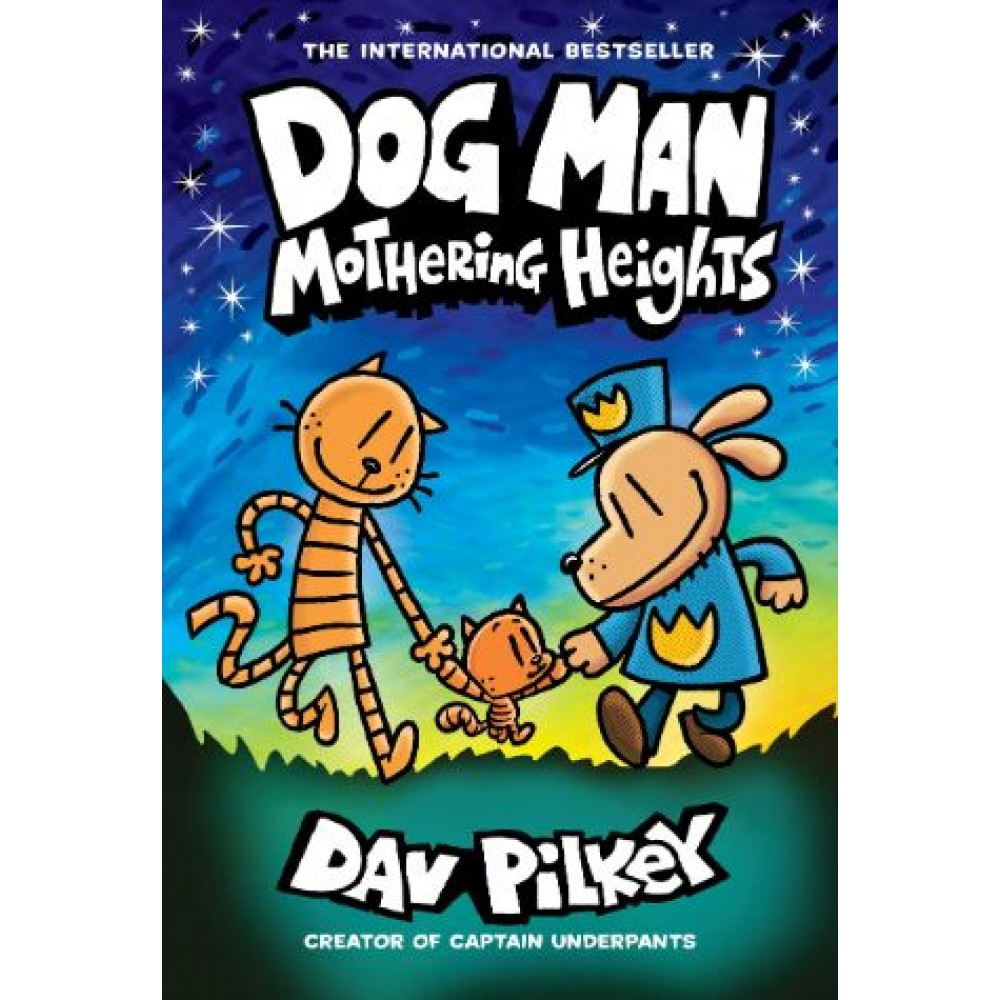 DOG MAN 10 MOTHERING HEIGHTS