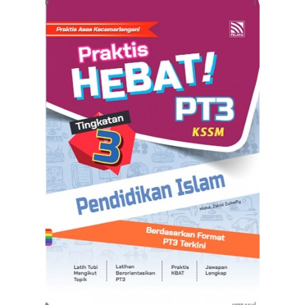 TINGKATAN 3 PRAKTIS HEBAT! PT3 PENDIDIKAN ISLAM