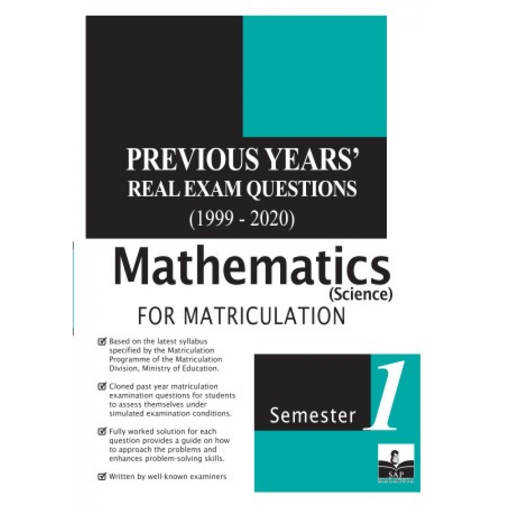 Semester 1 Previous Years' Real Exam Questions Mathematics (Science) For Matriculation