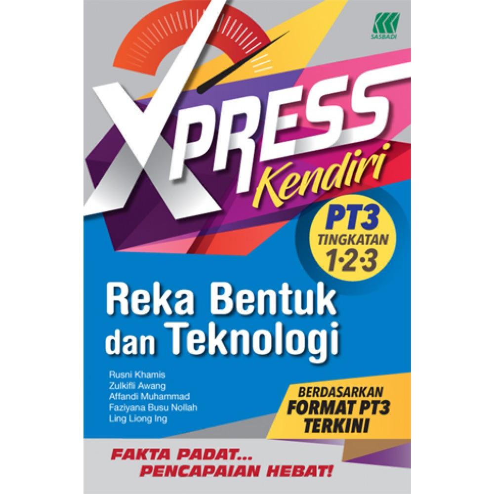 XPRESS KENDIRI PT3 REKA BENTUK DAN TEKNOLOGI