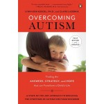 OVERCOMING AUTISM (FULLY REVISED AND UPD