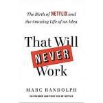 THAT WILL NEVER WORK: THE BIRTH OF NETFL