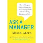 ASK A MANAGER: HOW TO NAVIGATE CLUELESS