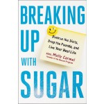 BREAKING UP WITH SUGAR