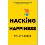 Hacking Happiness : How to Intentionally Adapt and Shape the Future You Want