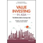 Value Investing in Asia: The Definitive Guide to Investing in Asia