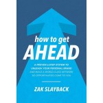 HOW TO GET AHEAD: A PROVEN 6-STEP SYSTEM