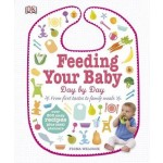 Feeding Your Baby Day by Day: From First Tastes to Family Meals