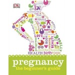 Pregnancy The Beginner's Guide