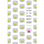 SHORT HISTORY OF THE GIRL NEXT DOOR