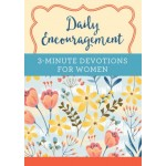 Daily Encouragement: 3-Minute Devotions for Women: A 365-Day Devotional