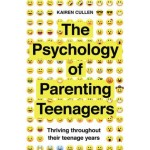 The Psychology of Parenting Teenagers