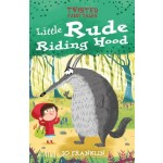 TWISTED FAIRY TALES: LITTLE RUDE RIDING HOOD
