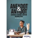 ANEKDOT & ANTIDOT: CATATAN SEORANG DOKTOR