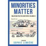 MINORITIES MATTER : MALAYSIAN POLITICS A