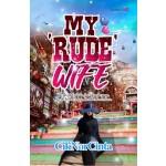 MY 'RUDE' WIFE