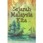 SEJARAH MALAYSIA KITA