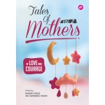 TALES OF MOTHER: OF LOVE AND COURAGE