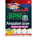 KUNCI EMAS FORMULA A+ SPM PENDIDIKAN ISLAM(PENDEKATAN GALUS)