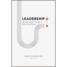 Leadership U : Accelerating Through the Crisis Curve