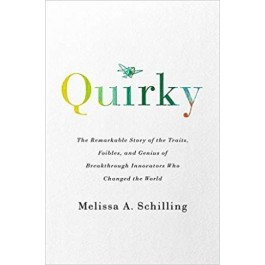 Quirky : The Remarkable Story of the Traits, Foibles, and Genius of Breakthrough Innovators Who Changed the World