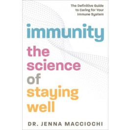 Immunity : The Science of Staying Well