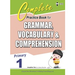 Primary 1 Complete Practice Book for Grammar,Vocabulary & Comprehension