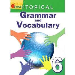Primary 6 Topical Grammar and Vocabulary
