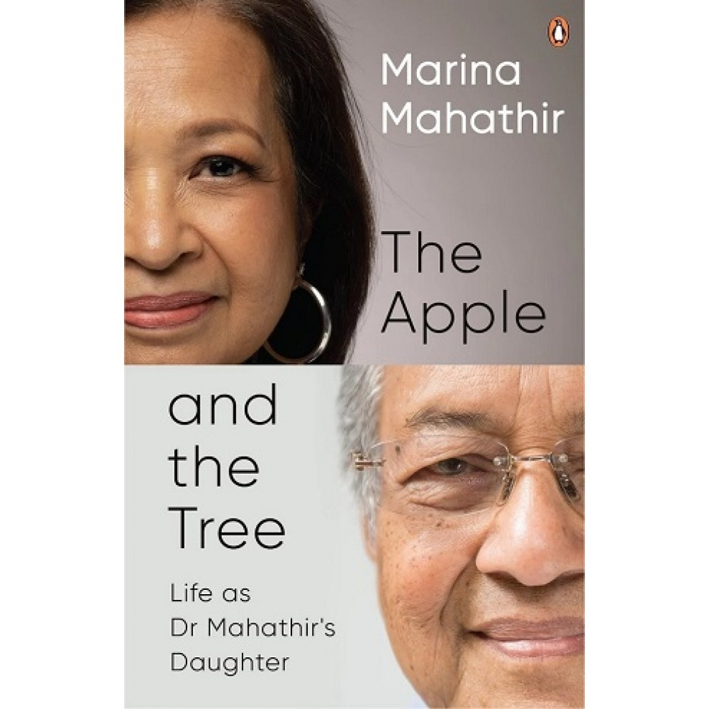 The Apple and the Tree: Life as Dr Mahathir's Daughter