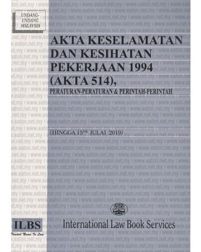 Akta Keselamatan Dan Kesihatan Pekerjaan 1994 Akta 514 Peraturan Peraturan Perintah Perintah