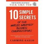 10 Simple Secrets of the World's Greatest Business Communicators (Ignite Reads)