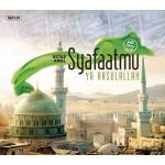 CD - SYAFAATMU YA RASULULLAH