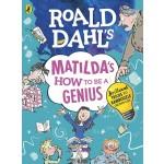 ROALD DAHL'S MATILDA'S HOW TO BE GENIUS
