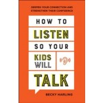 How To Listen So YourKkids Will Talk