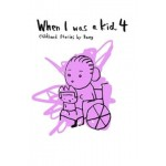 WHEN I WAS A KID 4