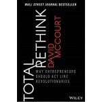 TOTAL RETHINK: WHY ENTREPRENEURS SHOULD
