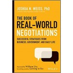 The Book of Real-World Negotiations : Successful Strategies From Business, Government, and Daily Life