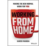 Working From Home : Making the New Normal Work for You