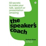 THE SPEAKER'S COACH: 60 SECRETS TO MAKE